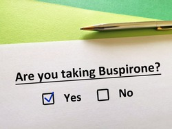 One person is answering question about psychiatric medication. The person is taking buspirone