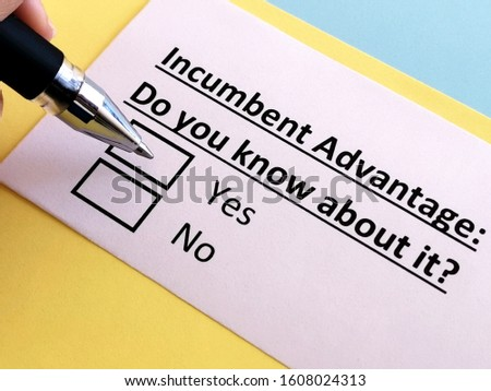 One person is answering question relating to incumbent advantage.