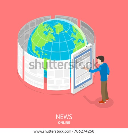 Online news flat isometric concept. News articles are whirling around the Earth. Man is standing near a big smartphone reading those articles through the smartphone screen.
