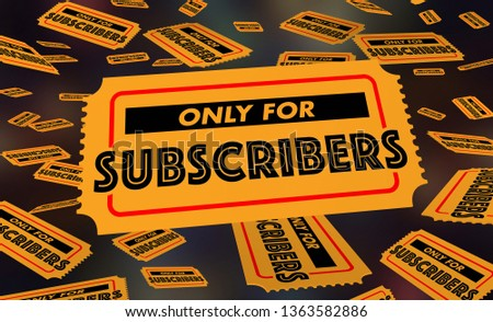 Only for Subscribers Member Benefits Tickets 3d Illustration #1363582886