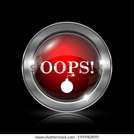 Oops icon. Metallic internet button on black background.  - stock photo