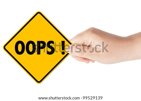 Oops sign showing business concept with hand on the white background