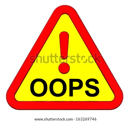 Oops warning sign. Computer generated 3D photo rendering. - stock photo