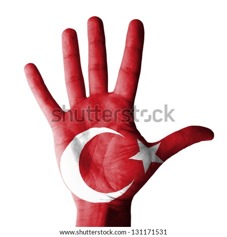 Open hand raised, multi purpose concept, Turkey flag painted - isolated on white background