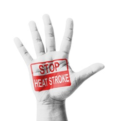 Open hand raised, Stop Heat Stroke sign painted, multi purpose concept - isolated on white background