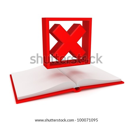 Opened book and red cross mark. Isolated on white background. 3d rendered.