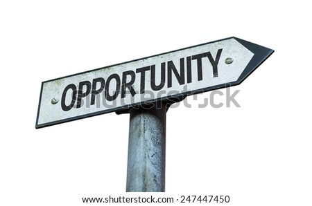 Opportunity sign isolated on white background