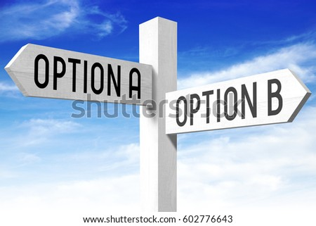 Option A, option B - wooden signpost