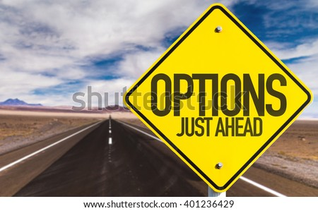 Options Just Ahead sign on desert road