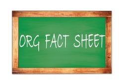 ORG  FACT  SHEET text written on green wooden frame school blackboard.
