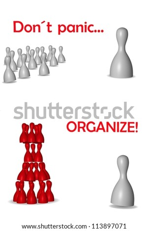 Organize - Organization is very important everywhere.