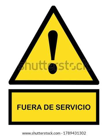 out of service (FUERA DE SERVICIO)  warning sign exclamation point mark  Foto stock ©