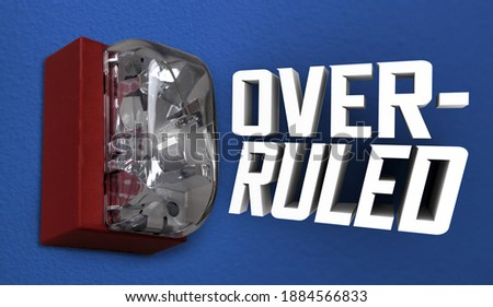 Overruled Denied Reversed Decision Overturned Fire Alarm 3d Illustration Foto d'archivio ©