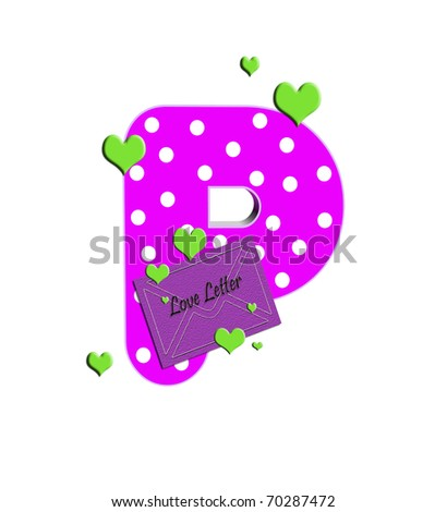 P Alphabet In Love P In The Alphabet Set   Love