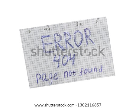 Page not found, server error 404, written on a notebook sheet of paper. #1302116857