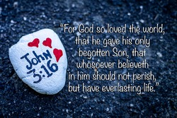 Painted rock with the Bible verse John 3 16