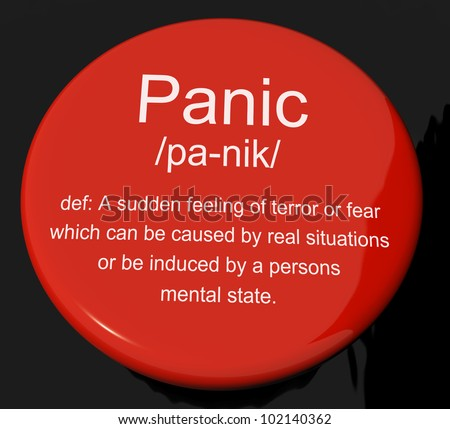 Panic Definition Button Shows Trauma Stress And Hysteria