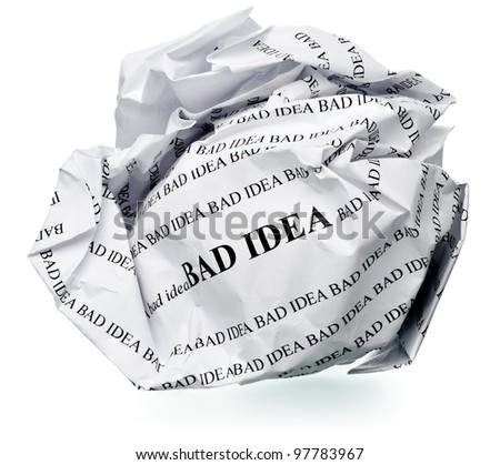 "paper ball with text "" bad idea "" and clipping path on a white background"