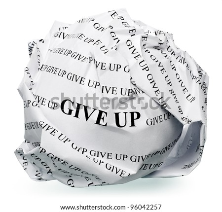 "paper ball with text "" give up "" and clipping path on a white background"