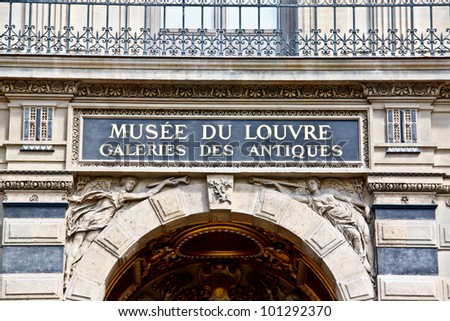 PARIS - APRIL 16. Signboard of the Louvre museum on April, 16, 2012. The Louvre is the biggest museum in Paris with nearly 35,000 objects from prehistory to the 19th century are exhibited there.