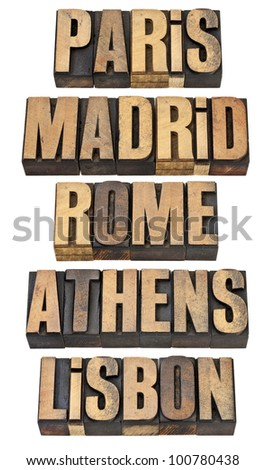 Paris, Madrid, Rome, Athens and Lisbon - selected capital cities of Europe - a collage of isolated words in vintage letterpress wood type