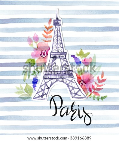 Paris. The Eiffel Tower, the inscription and flowers. Watercolor illustration
