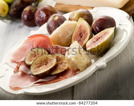 parma ham, parmesan cheese  and figs