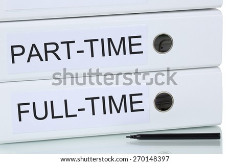 Part-time and full-time job working employment business concept