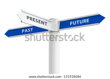 Past Present and Future on crossroads sign arrows isolated on white background