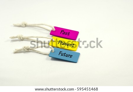 past present future word on colorful wooden tag on isolated white background concept #595451468