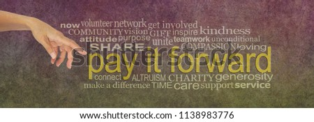 Pay it forwards grunge style word tag cloud - female hand pointing at the words PAY IT FORWARD surrounded by a relevant tag word cloud on a rustic stone effect background
