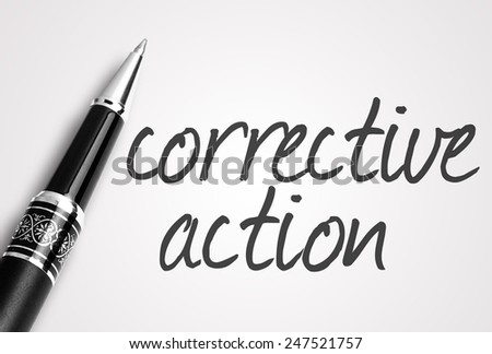 pen writes corrective action  on paper
