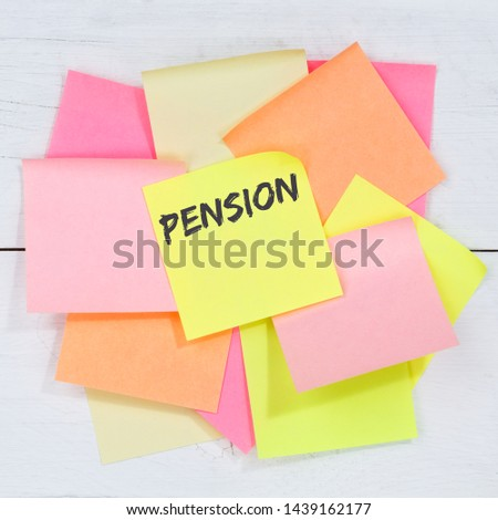 Pension retirement business concept desk note paper notepaper