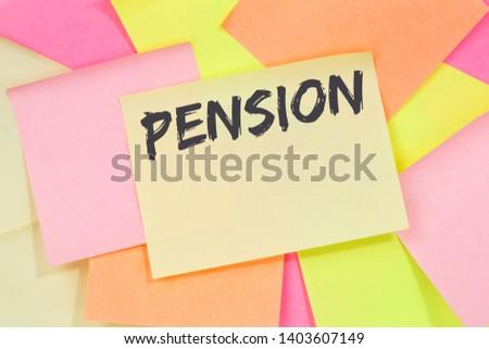 Pension retirement pensioner business concept note paper notepaper