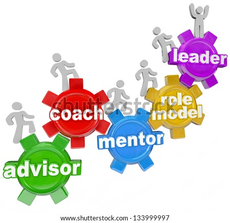 People marching on gears with the words Advisor, Coach, Mentor, Role Model and Leader to symbolize learning from an experienced person who can guide you to your goals in life