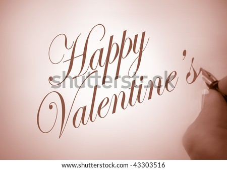 person writing Happy Valentine in calligraphy in sepia tone and creative lighting
