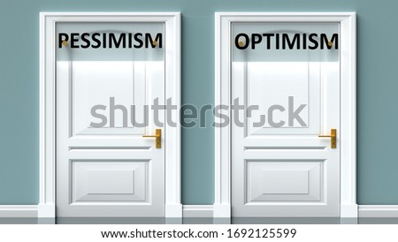 Pessimism and optimism as a choice - pictured as words Pessimism, optimism on doors to show that Pessimism and optimism are opposite options while making decision, 3d illustration Сток-фото ©