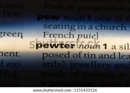 pewter word in a dictionary. pewter concept. #1155433126