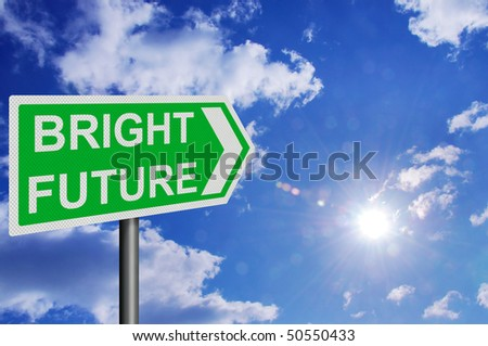 Photo realistic metallic reflective 'bright future' sign, against a bright blue sunny summer sky. With space for your text / editorial overlay