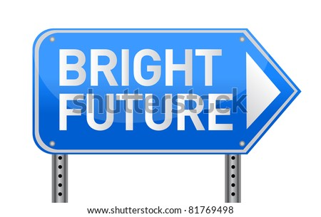Photo realistic metallic reflective 'bright future' sign, isolated on a pure white background