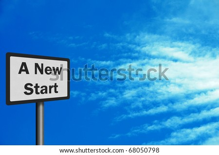 Photo realistic metallic, reflective 'new start' sign, with space for your text overlay