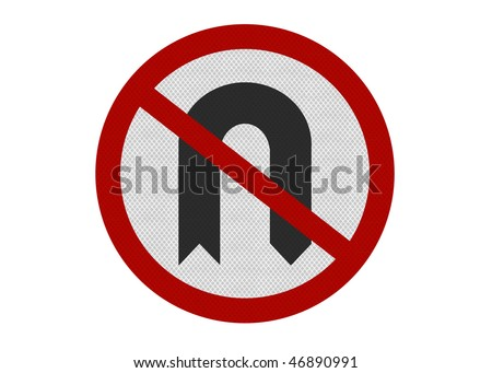 Photo realistic metallic reflective 'No U-Turns' sign, isolated on pure white. Political metaphor. UK version of sign.