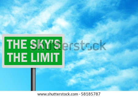 Photo realistic metallic reflective 'the sky's the limit' sign, with space for your text / editorial overlay