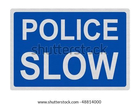 Photo realistic reflective metallic 'Police - slow' sign, isolated on a pure white background.