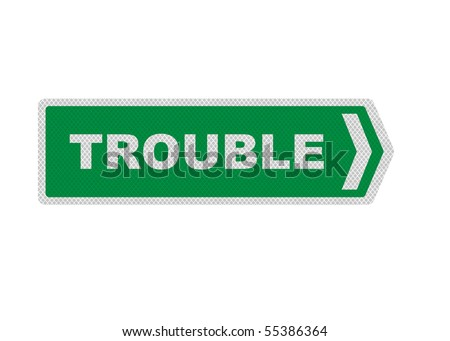 Photo realistic reflective metallic 'Trouble' sign, isolated on a pure white background.