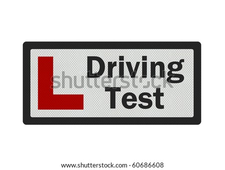 Photo realistic sign - driving test and 'L-plate'. Isolated on a white background.