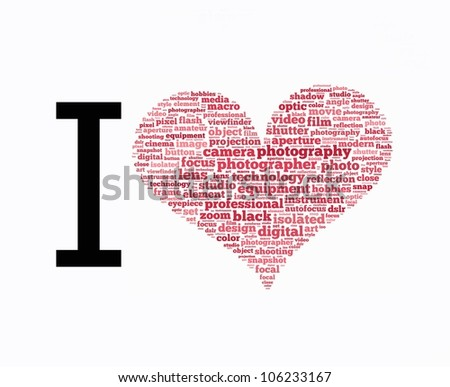 photography info-text (cloud word) composed in the shape of love on white background