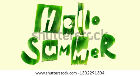 Phrase HELLO SUMMER letters from green tropical palm leaves on yellow background. Original idea from natural material for design #1302291304