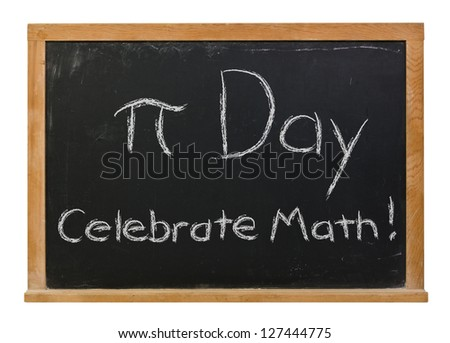 Pi Day Celebrate Math written in white chalk on a black chalkboard isolated on white