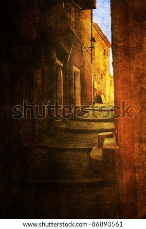 picture of an ancient alley in a Provencal picturesque village processed in an artistic way